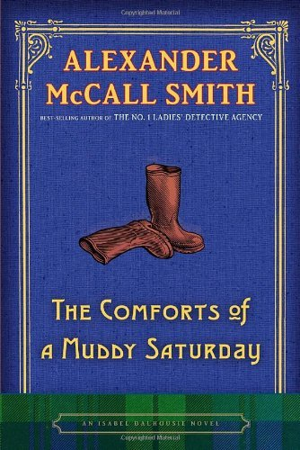 Alexander Mccall Smith Comforts Of A Muddy Saturday The