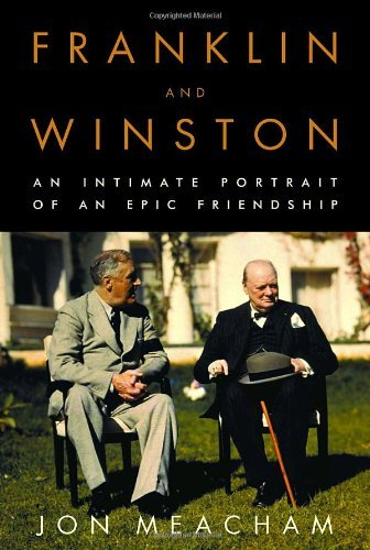 Jon Meacham Franklin & Winston Intimate Portrait Of An Epic Friendship