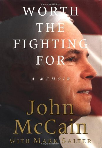 John Mccain Worth The Fighting For