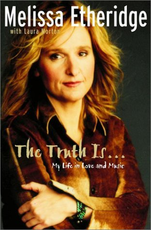 Melissa Etheridge Truth Is... My Life In Love & Music