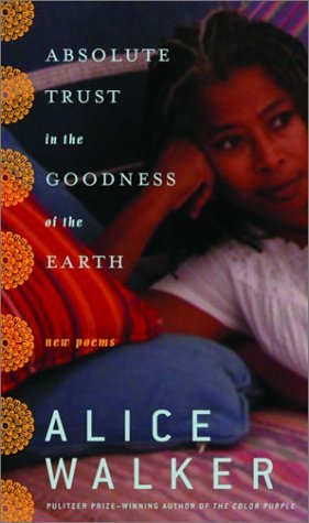 Alice Walker Absolute Trust In The Goodness Of The Earth