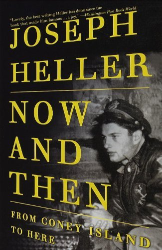 Joseph Heller Now And Then From Coney Island To Here