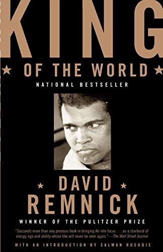 David Remnick King Of The World Muhammad Ali And The Rise Of An American Hero