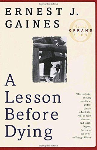 Ernest J. Gaines A Lesson Before Dying