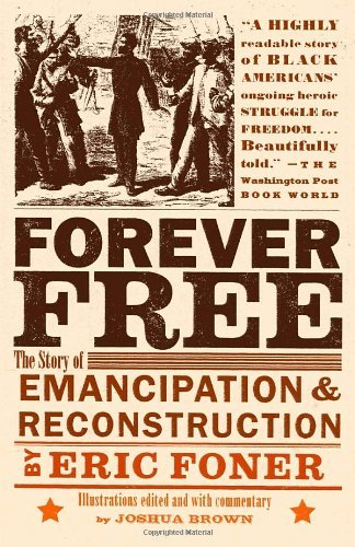 Eric Foner Forever Free The Story Of Emancipation And Reconstruction
