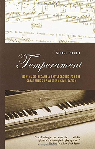 Stuart Isacoff Temperament How Music Became A Battleground For The Great Min