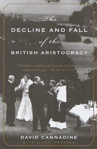 David Cannadine The Decline And Fall Of The British Aristocracy