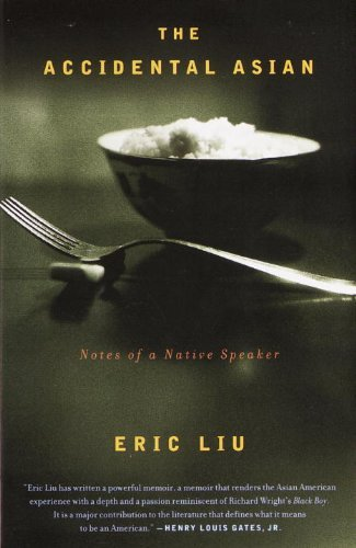 Eric Liu The Accidental Asian Notes Of A Native Speaker