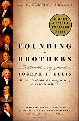 Joseph J. Ellis Founding Brothers The Revolutionary Generation