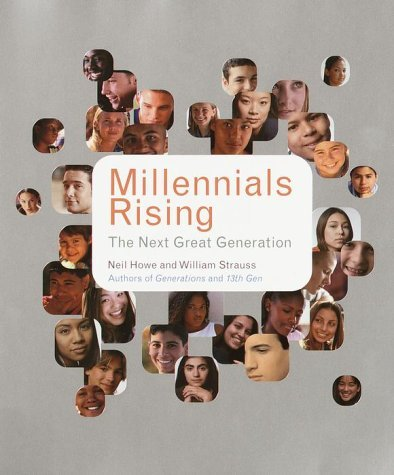 Neil Howe Millennials Rising The Next Great Generation