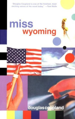 Douglas Coupland Miss Wyoming