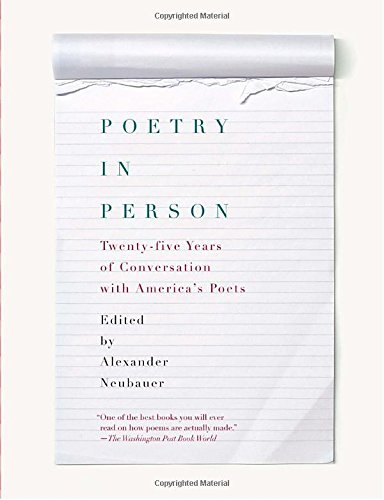 Alexander Neubauer Poetry In Person Twenty Five Years Of Conversation With America's