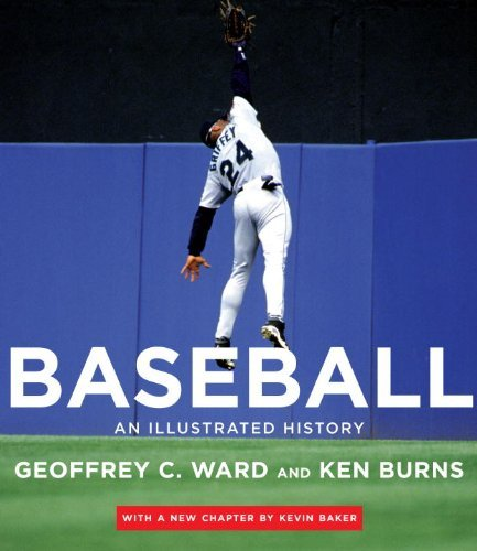 Geoffrey C. Ward Baseball An Illustrated History Updated