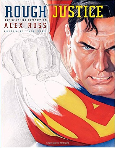 Alex Ross Rough Justice The Dc Comics Sketches Of Alex Ross