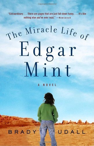 Brady Udall The Miracle Life Of Edgar Mint
