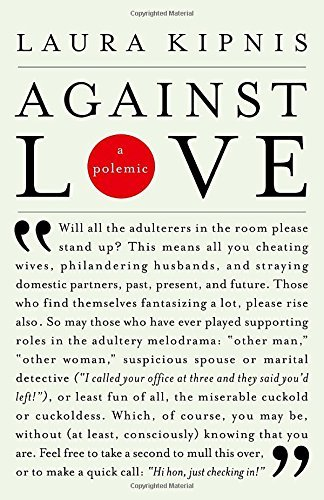 Laura Kipnis Against Love A Polemic