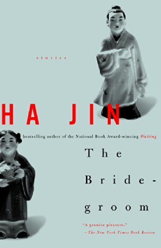 Ha Jin The Bridegroom Stories