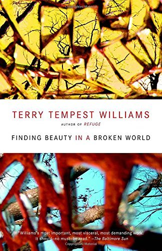 Terry Tempest Williams Finding Beauty In A Broken World