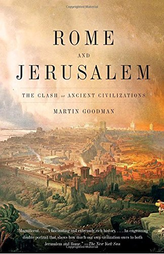 Martin Goodman Rome And Jerusalem The Clash Of Ancient Civilizations