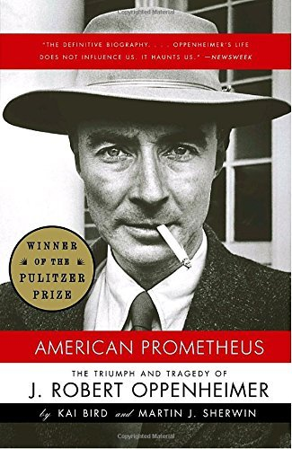 Kai Bird American Prometheus The Triumph And Tragedy Of J. Robert Oppenheimer