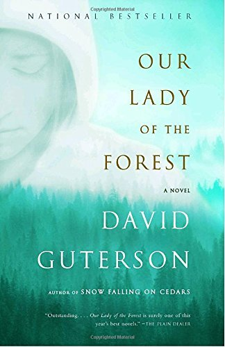 David Guterson Our Lady Of The Forest