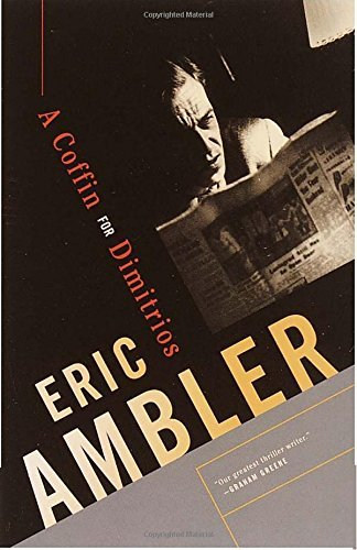 Eric Ambler A Coffin For Dimitrios