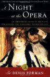 Denis Forman A Night At The Opera An Irreverent Guide To The Plots The Singers Th