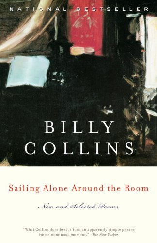 Billy Collins Sailing Alone Around The Room New And Selected Poems