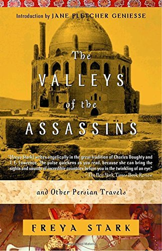 Freya Stark The Valleys Of The Assassins And Other Persian Travels