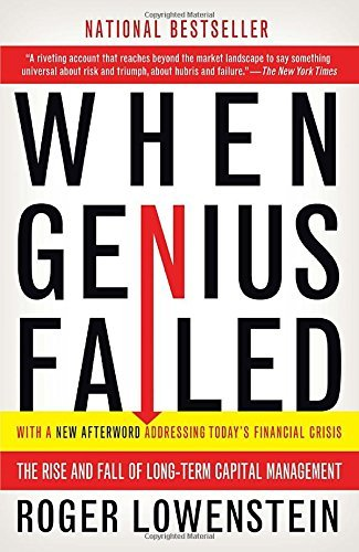 Roger Lowenstein When Genius Failed The Rise And Fall Of Long Term Capital Management