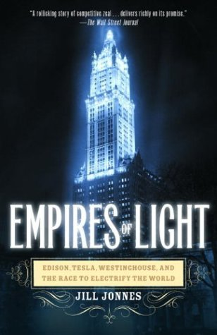 Jill Jonnes Empires Of Light Edison Tesla Westinghouse And The Race To Elec Rh Trade Pb