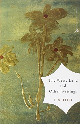 T. S. Eliot The Waste Land And Other Writings 2002 Edition;