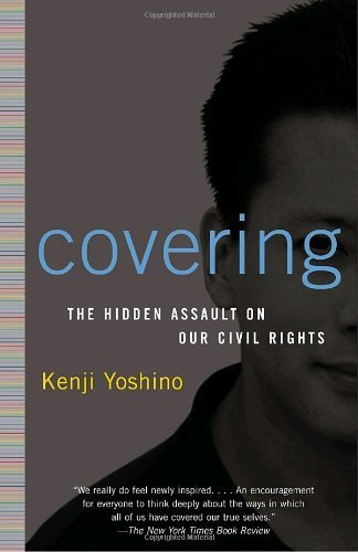 Kenji Yoshino Covering The Hidden Assault On Our Civil Rights