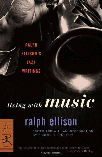 Ralph Ellison Living With Music Ralph Ellison's Jazz Writings