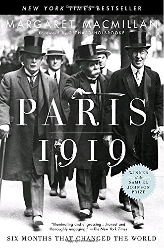 Margaret Macmillan Paris 1919 Six Months That Changed The World