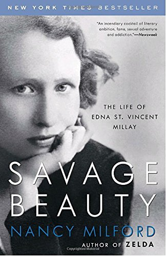 Nancy Milford Savage Beauty The Life Of Edna St. Vincent Millay