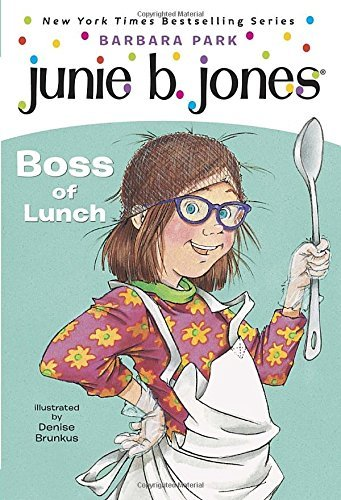 Barbara Park Junie B. First Grader Boss Of Lunch 0004 Edition;