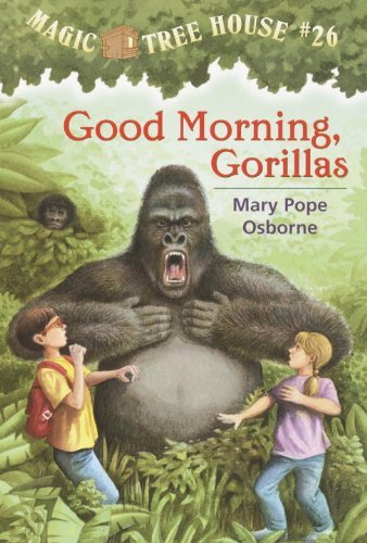 Mary Pope Osborne Good Morning Gorillas Magic Tree House #26