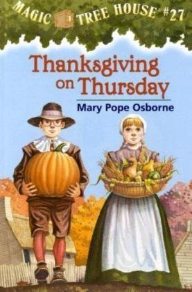 Mary Pope Osborne Thanksgiving On Thursday Magic Tree House #27
