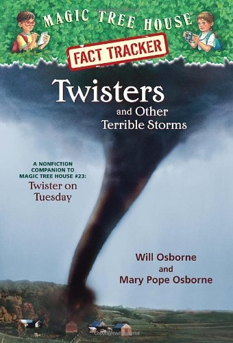 Mary Pope Osborne Twisters And Other Terrible Storms A Nonfiction Companion To Magic Tree House #23 T