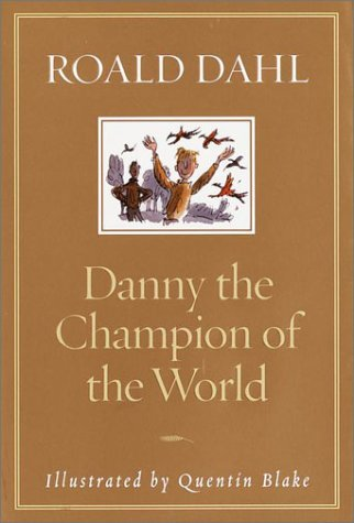Roald Dahl Danny The Champion Of The World Rev