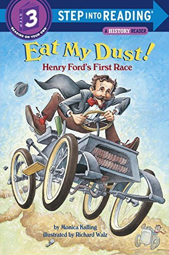 Monica Kulling Eat My Dust! Henry Ford's First Race