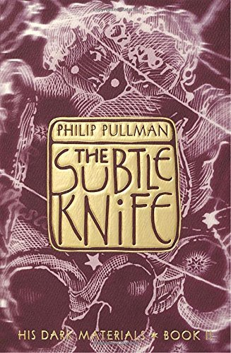 Philip Pullman The Subtle Knife His Dark Materials
