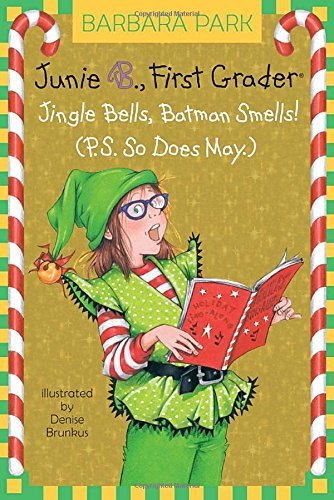 Barbara Park Junie B. 1st Grader Jingle Bells Batman Smells! (