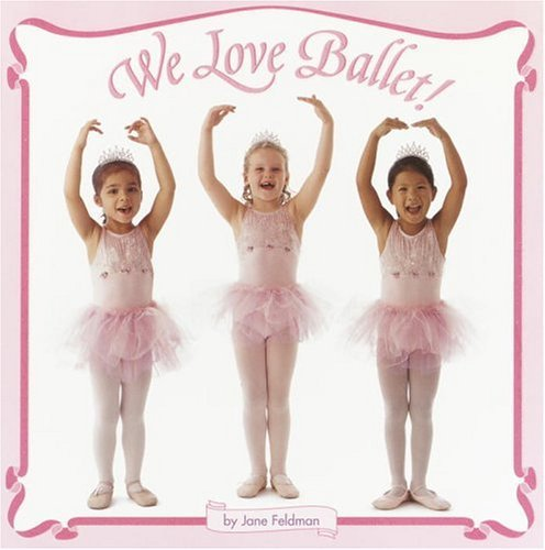Jane Feldman We Love Ballet!