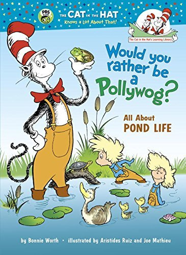 Bonnie Worth Would You Rather Be A Pollywog? All About Pond Life