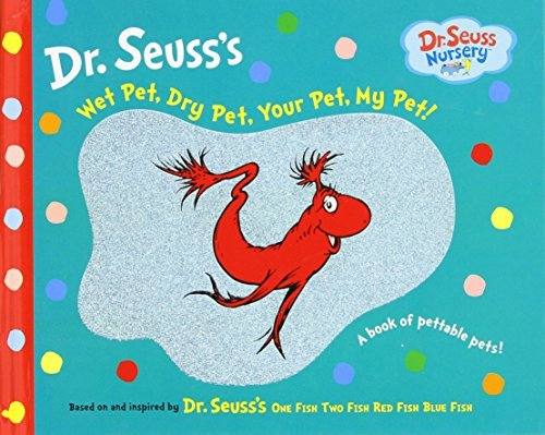 Dr Seuss Wet Pet Dry Pet Your Pet My Pet