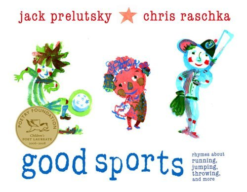 Jack Prelutsky Good Sports Rhymes About Running Jumping Throwing And More