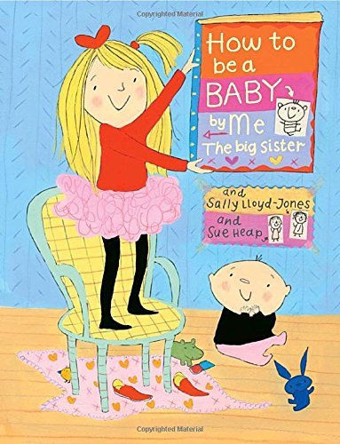 Sally Lloyd Jones How To Be A Baby . . . By Me The Big Sister