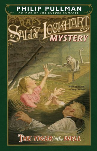 Philip Pullman The Tiger In The Well A Sally Lockhart Mystery